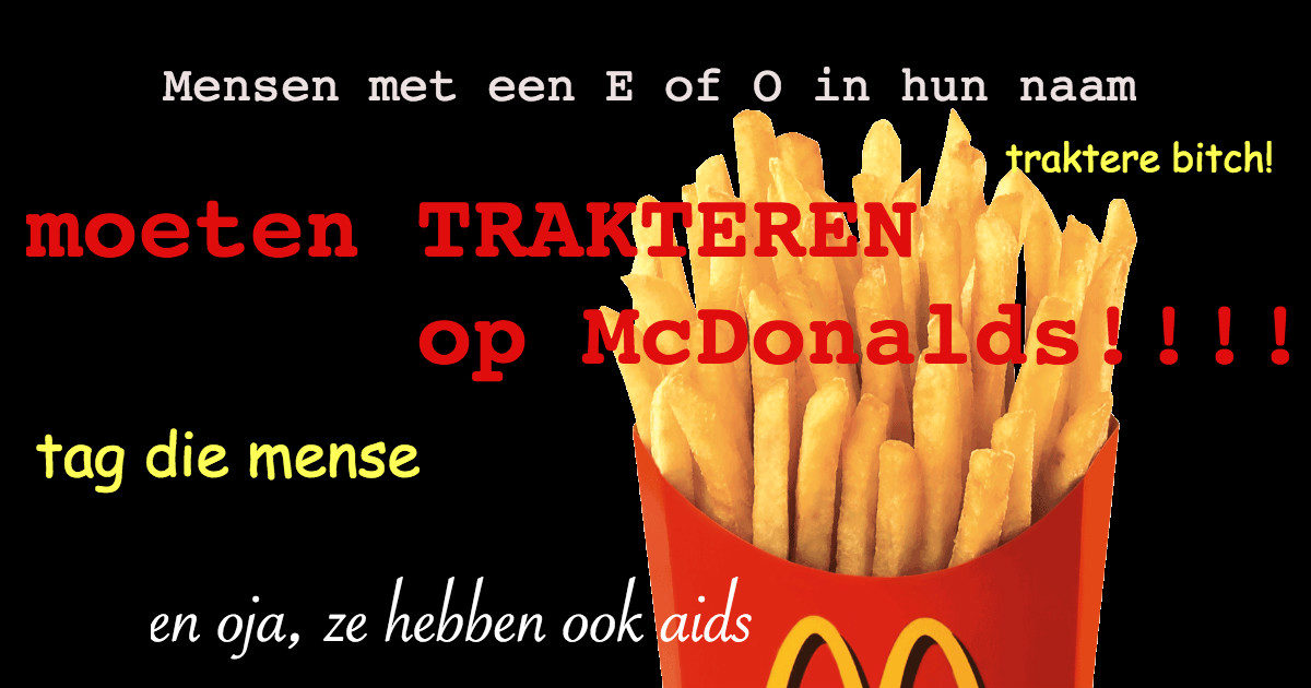 Mensen met een 'E' of 'O' in hun naam hebben aids en moeten trakteren op McDonald's